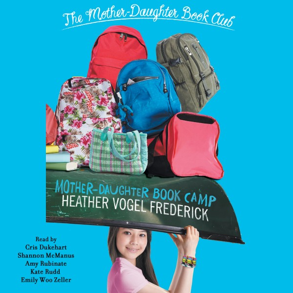 Mother Daughter Book Camp – Mother Daughter Book Club Book 7